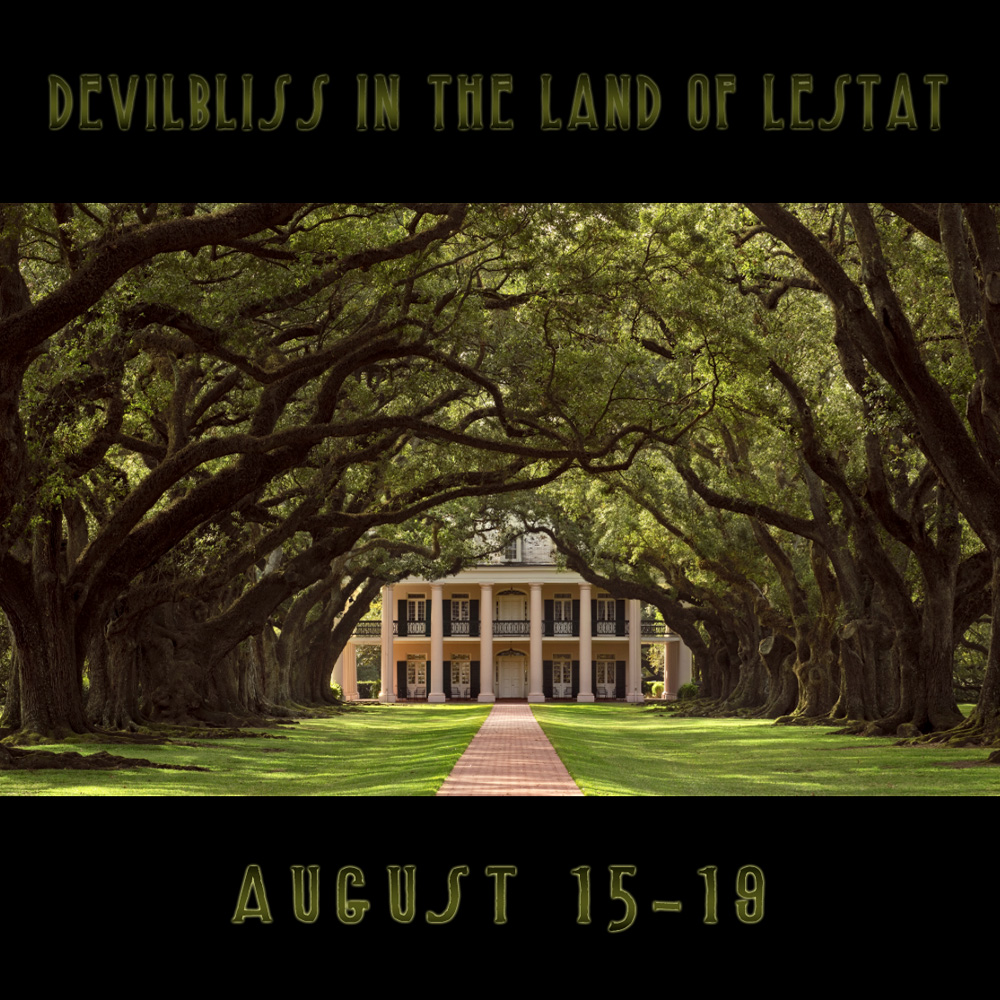 Devilbliss In The Land Of Lestat – August 16, 17, 18